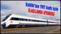 Valilik'ten, YHT hattı için ilaçlama uyarısı