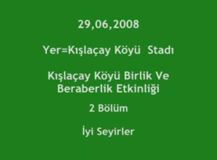 Kışlaçay Köyü 2008 Şenliği Videosu