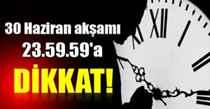 23.59.59'a Dikkat!