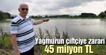 Yağmurun çiftçiye zararı 45 milyon TL