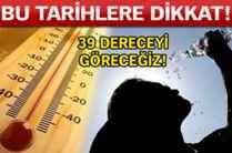 Türkiye gelecek hafta kavrulacak
