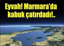 Marmara'da kabuk çatırdıyor' YENİHABER