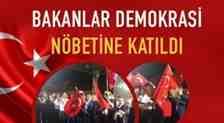 Bakanlar Demokrasi Nöbetine Katıldı