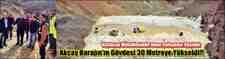 Akçay Barajın'ın Gövdesi 30 Metreye Yükseldi!!