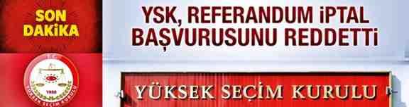 YSK'dan Halkoylamasının İptal Başvurularına Ret Kararı!!