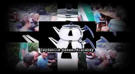 Kışlaçay'da Çaydanlık Şakası Mağdurları Mutlaka İzleyiniz!