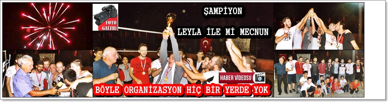 Kışlaçay Köyü Gençliği 1'nci Voleybol Turnuvası Şampiyonu : Leyla İle Mi Mecnun