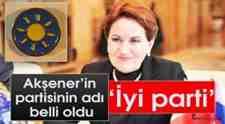 Türk Siyasetinde Yeni Dönem.. Akşener'in Partisi Kuruldu
