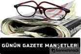 Bugünkü gazete manşetlerin'de neler var?