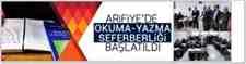 ARİFİYE'DE OKUMA-YAZMA SEFERBERLİĞİ BAŞLATILDI!!