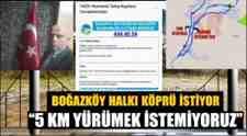 Komşu Boğazköy Köprü İsteğini Cumhur Başkanı Erdoğan'a İletti!!