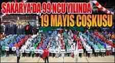 Sakarya'da 19 Mayıs Atatürk'ü Anma, Gençlik ve Spor Bayramı Kutlandı!