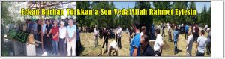 Erkan Burhan Türkkan'a Son Veda!Allah Rahmet Eylesin