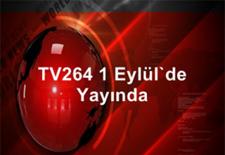 TV264 1 Eylül'de Yayın Hayatına Başlıyor!