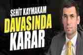 Kaymakam Safitürk'ün davasında karar açıklandı!