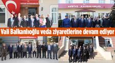 Vali Balkanlıoğlu Veda Ziyaretlerine Devam Ediyor!'