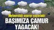 Meteoroloji'den Vatandaşlara Uyarı Çamur Yağacak!