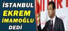 Son dakika: İstanbul 'İmamoğlu' dedi!