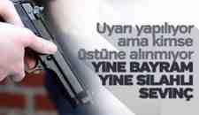 Bayram Sabahı Yine Vatandaşlar Silahlı Kutlama Yaptı!
