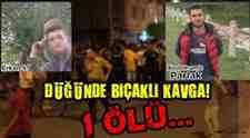 Kemaliye Mahallesindeki Düğünde Bıçaklanan Genç Öldü!