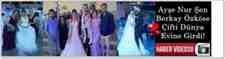 Ayşe Nur Şen & Berkay Özköse Çifti Hayatlarını Birleştirdi!