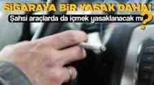 Araç İçinde Sigara İçmek Yasaklanıyor!