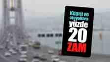Köprü Ve Otoyollara Yüzde 20 Zam Geldi!