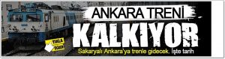 Arifiye – Ankara tren seferleri başlıyor!
