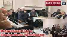 Mehmet Kenan Yıldız'ın Ruhu İçin Mevlit'i Şerif Okundu!!