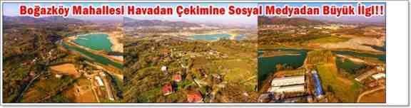 Boğazköy Mahallesi Havadan Çekimine Sosyal Medyadan Büyük İlgi!!