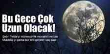 21 Aralık En Uzun Geceyi Yaşayacağız!