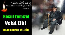 Resul Temizel Vefat Etti!Allah Rahmet Eylesin…