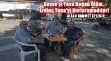 Geyve'yi Yasa Boğan Ölüm.. Erdinç Tuna'yı Kurtaramadılar!