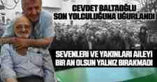 Cevdet Baltaoğlu Ebediyete Uğurlandı!Allah Rahmet Eylesin..