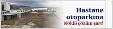 Hastane Otoparkına Çözüm Şart!