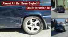Kışlaçay Mahallesi Eski İmamı Ahmet Ali Kul Kaza Geçirdi!