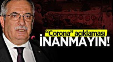 """Vali Nayir'den """"corona"""" açıklaması: İnanmayın"""