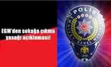 EGM'den sokağa çıkma yasağı açıklaması!