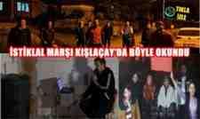 Yer: Kışlaçay Mahallesi..İstiklal Marşı Böyle Okundu!(Video)
