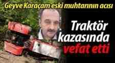Traktör Kazasında Vahap Y. Vefat Etti!Oğlu yaralı…