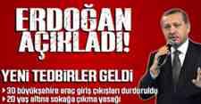 Erdoğan açıkladı!Yeni Tedbirler Geldi