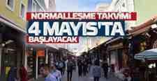 Normalleşme Takvimi 4 Mayıs'ta Başlayacak.