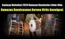 Kışlaçay Mahallesi 2020 Ramazan Davulcuları Onlar Ancak!!