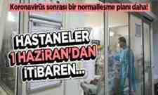 Hastaneler için normalleşme takvimi !