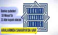 18 Mayısta Bankalar Kapalı Olacak.