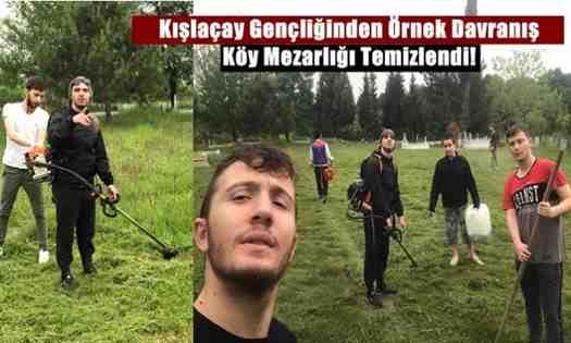 Kışlaçay Gençliğinden Örnek Davranış Köy Mezarlığı Temizlendi!