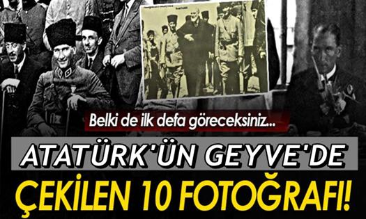 Mustafa Kemal Paşa'nın Geyve'de Çekilmiş Fotoğrafları!
