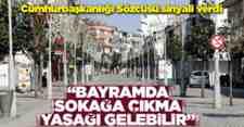 Cumhurbaşkanlığı Sözcüsü Bayram'da Yasağın sinyalini verdi!