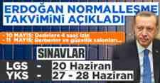 Erdoğan normalleşme takvimini açıkladı!