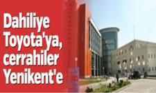 Dahiliye Toyota'ya Cerrahiler Yenikent'e..